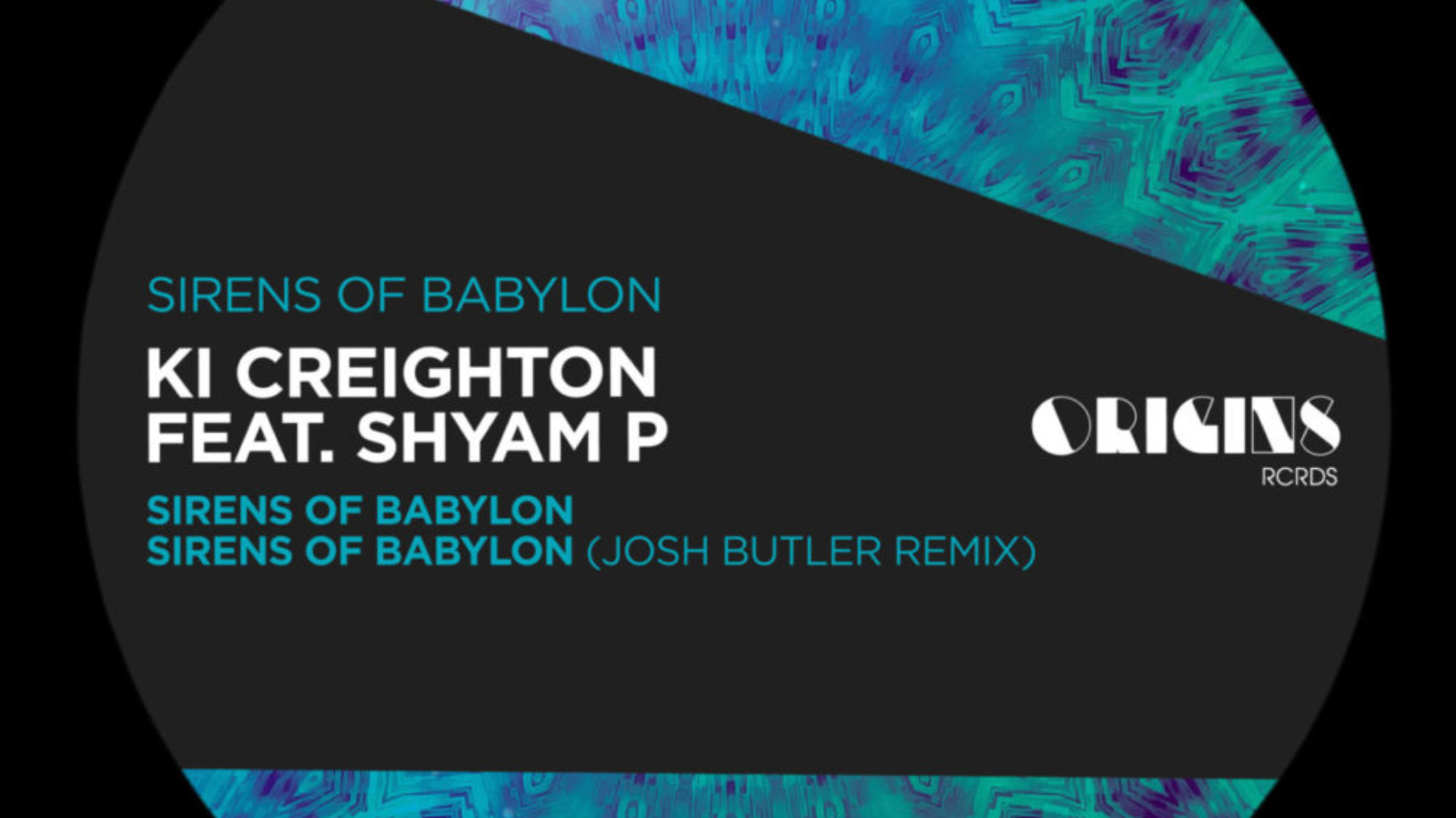 ORIGINS025 COVER Ki Creighton feat. Shyam P - Sirens Of Babylon - ORIGINS RCRDS