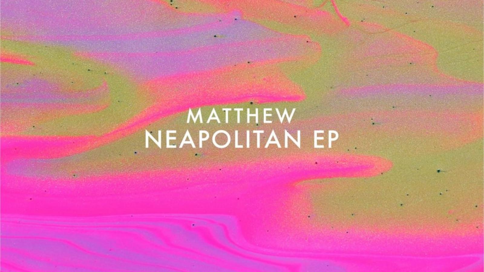 PACKSHOT MATTHEW - Neopolitan EP - VIVa MUSiC